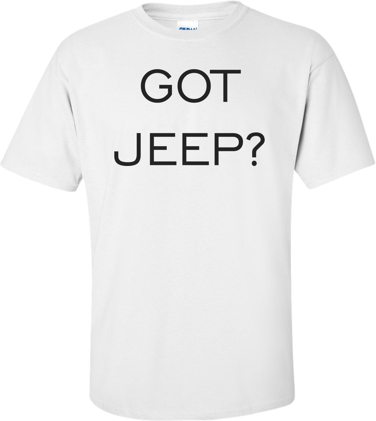 Got Jeep? Shirt