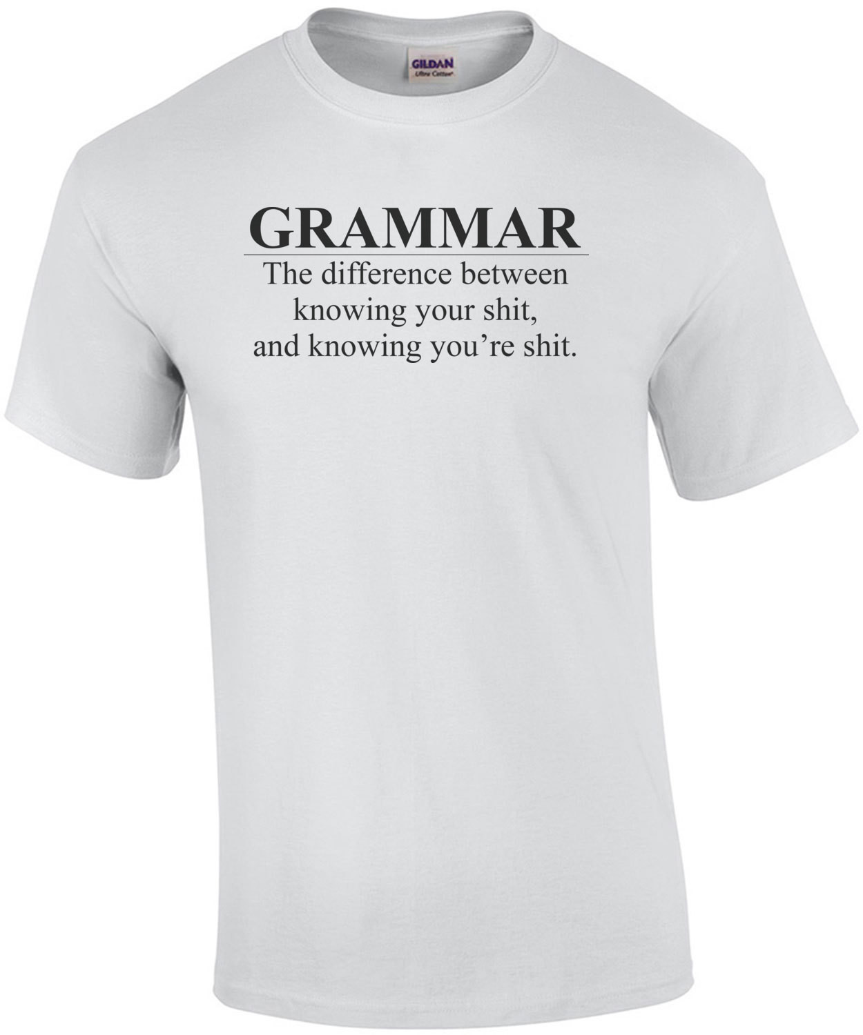 Grammar The Difference Between Knowing Your Shit And... T-Shirt