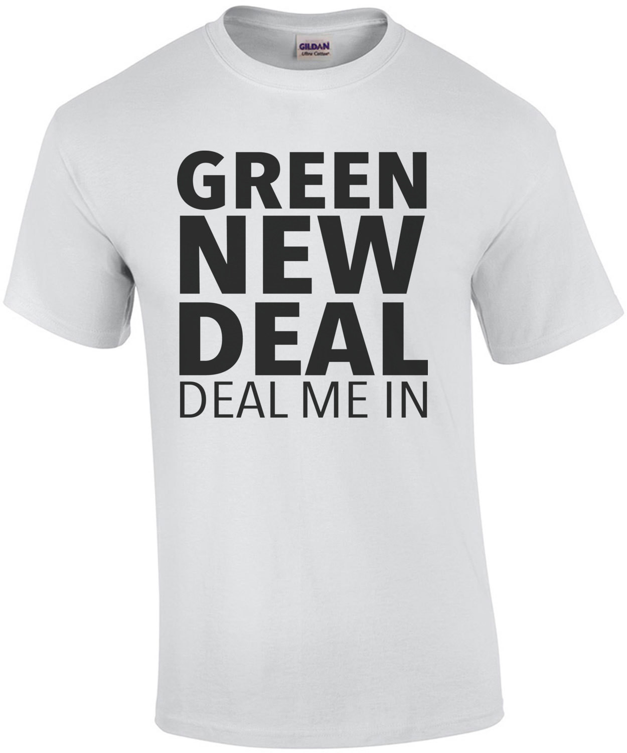 Green New Deal - Deal Me In - AOC - Alexandria Ocasio-Cortez T-Shirt - Election 2020