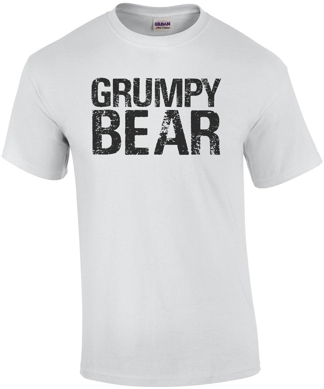 Grumpy Bear - funny t-shirt