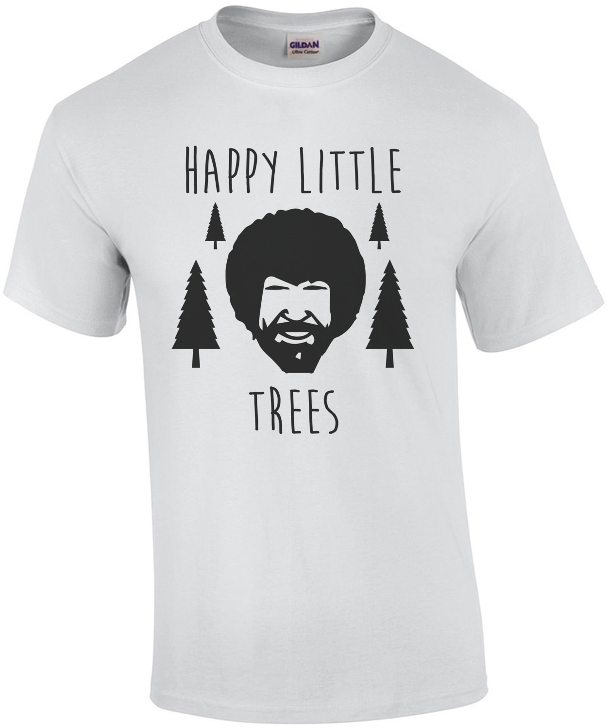 Happy Little Trees - Bob Ross Funny T-Shirt
