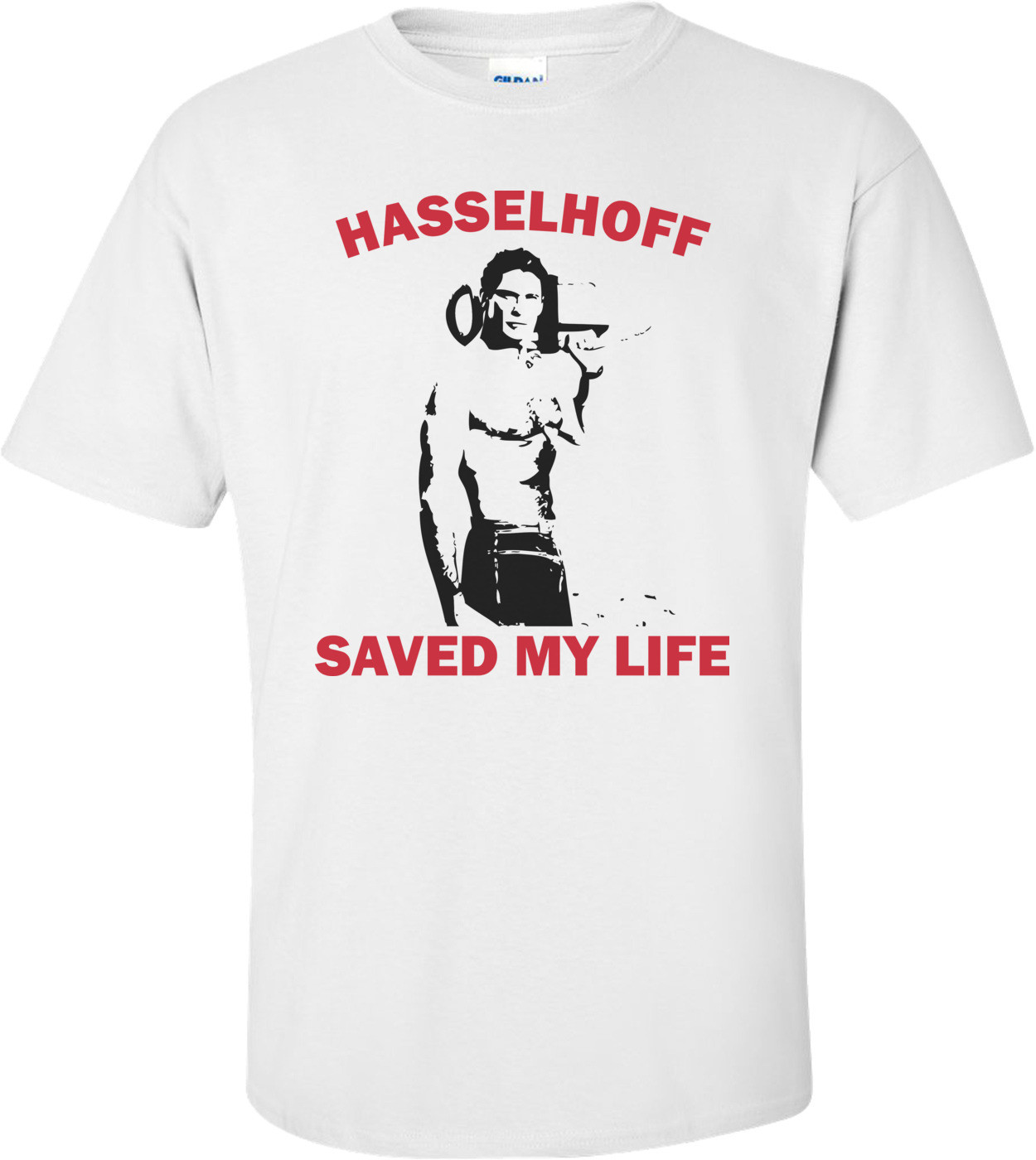Hasselhoff Saved My Life T-shirt
