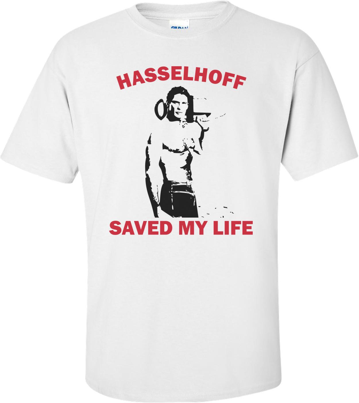 Hasselhoff Saved My Life T-shirt