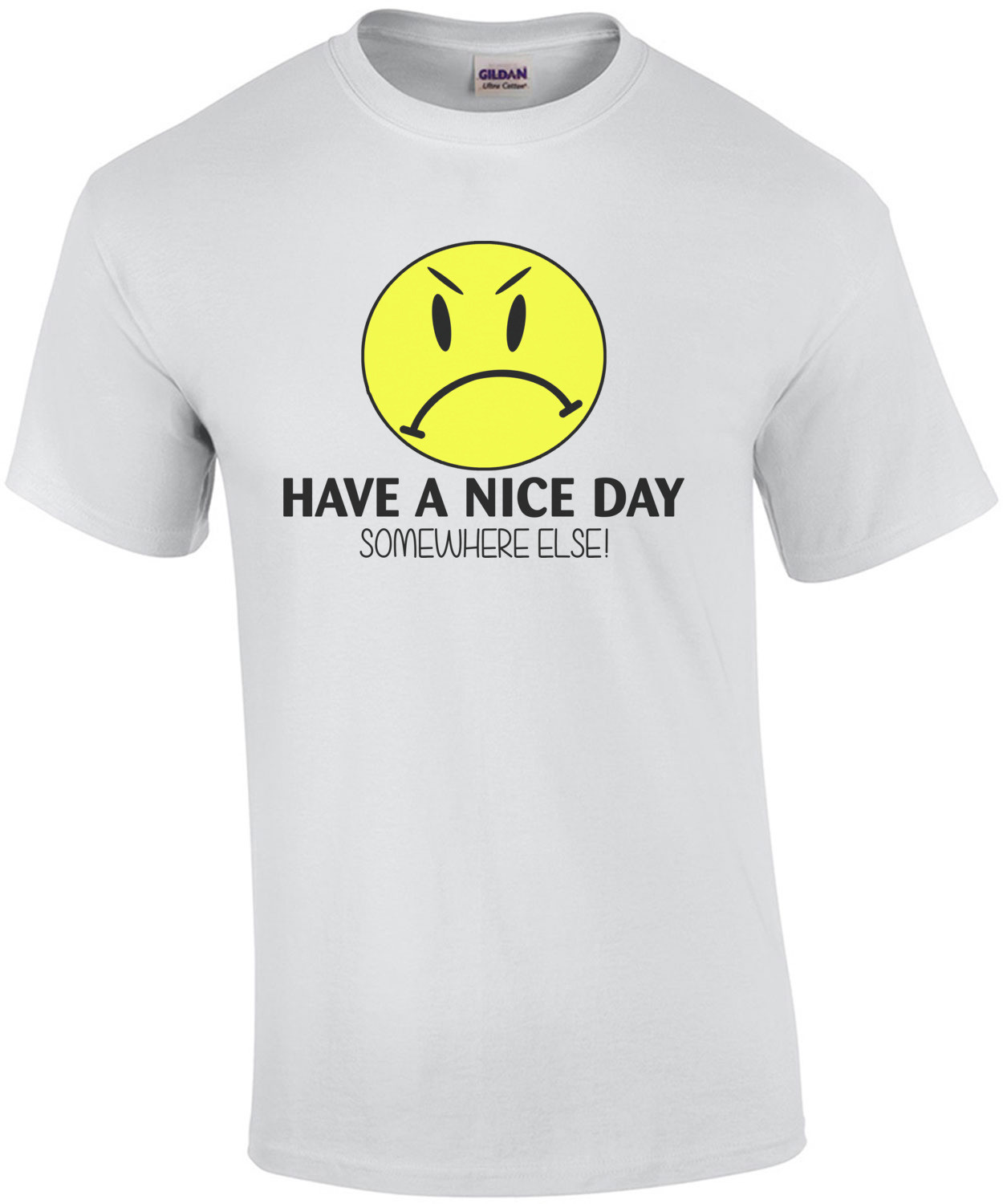 Have A Nice Day Somewhere Else T-Shirt