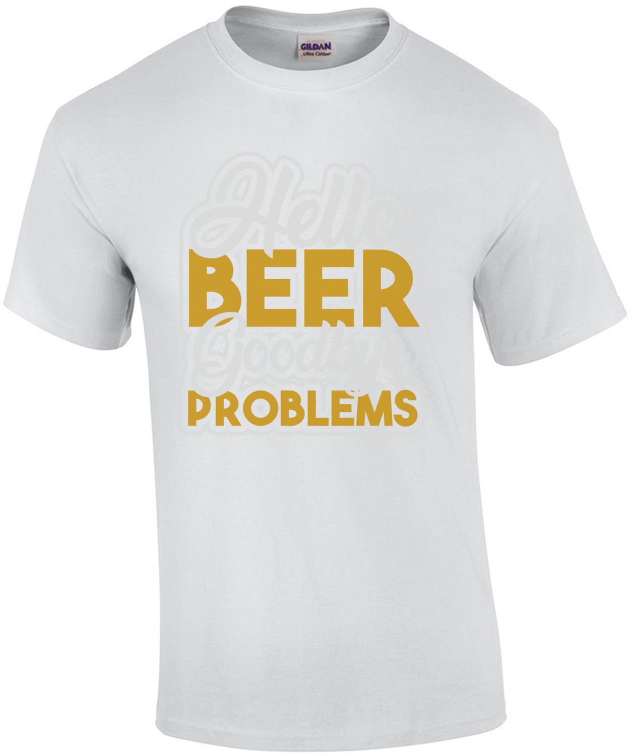 Hello Beer - Goodbye problems - funny beer t-shirt