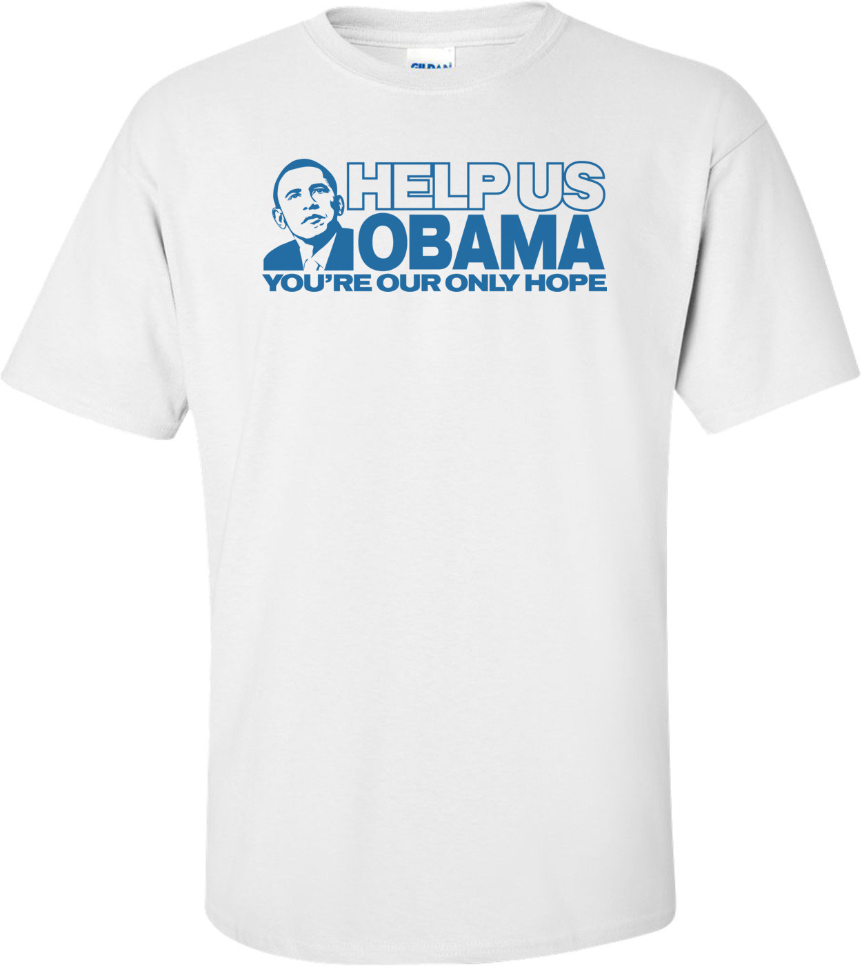 Help Us Obama You're Our Only Hope T-shirt
