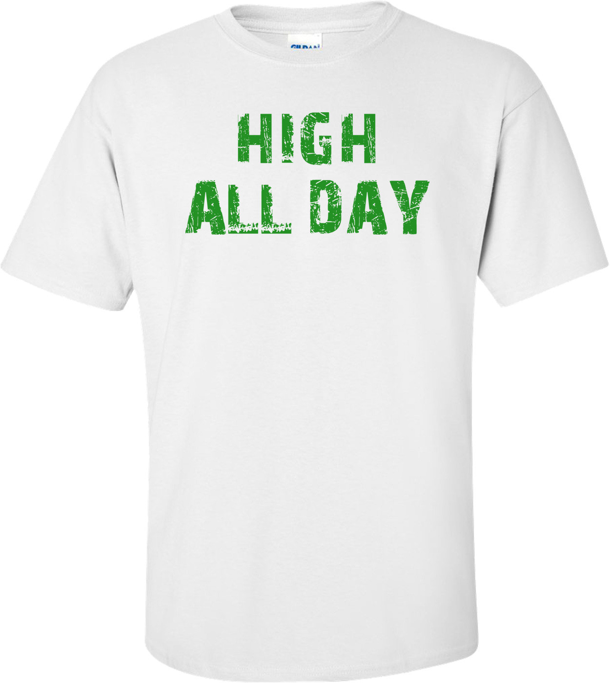 HIGH ALL DAY Shirt