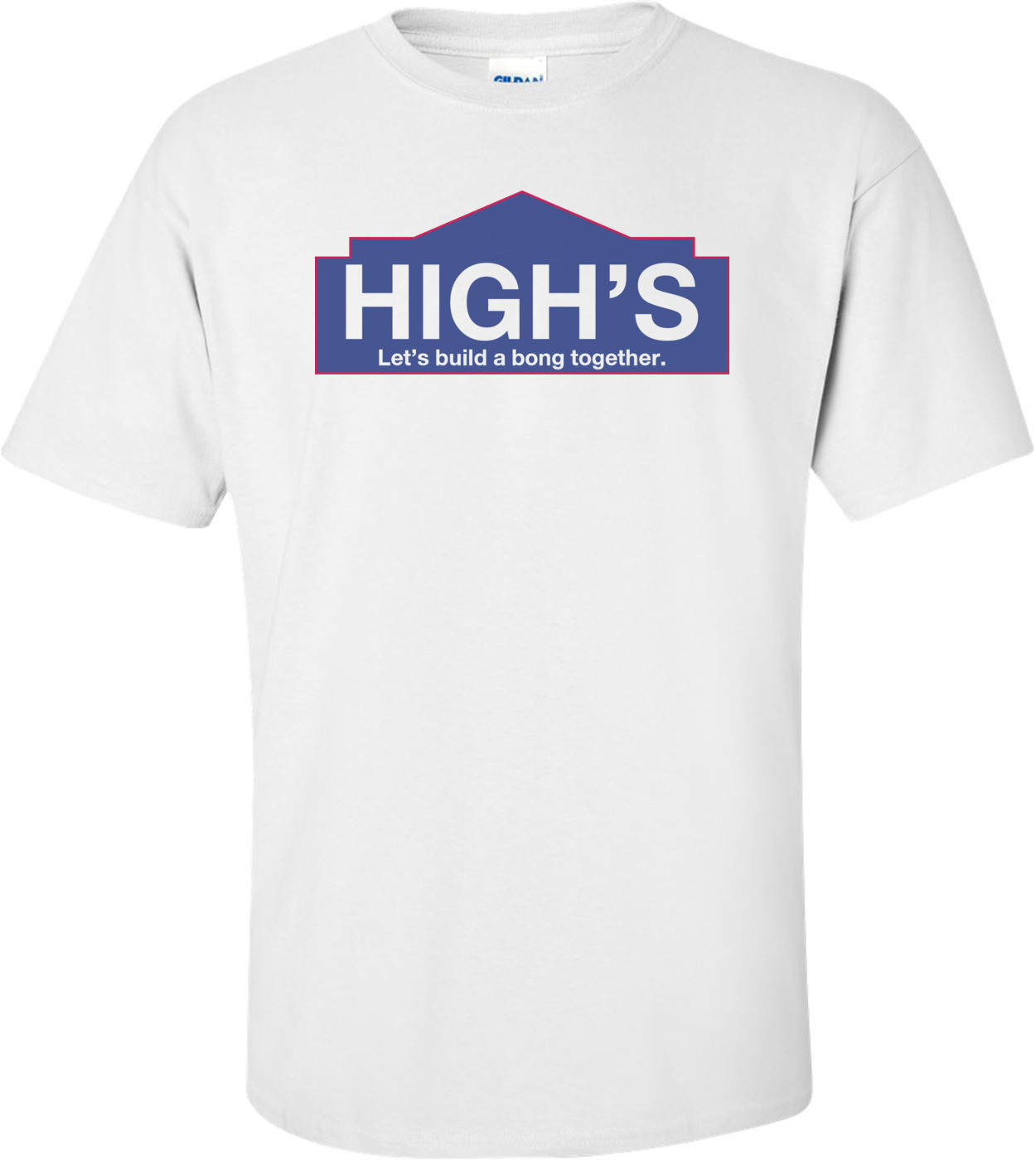 High's Let's Build A Bong Together Funny Shirt