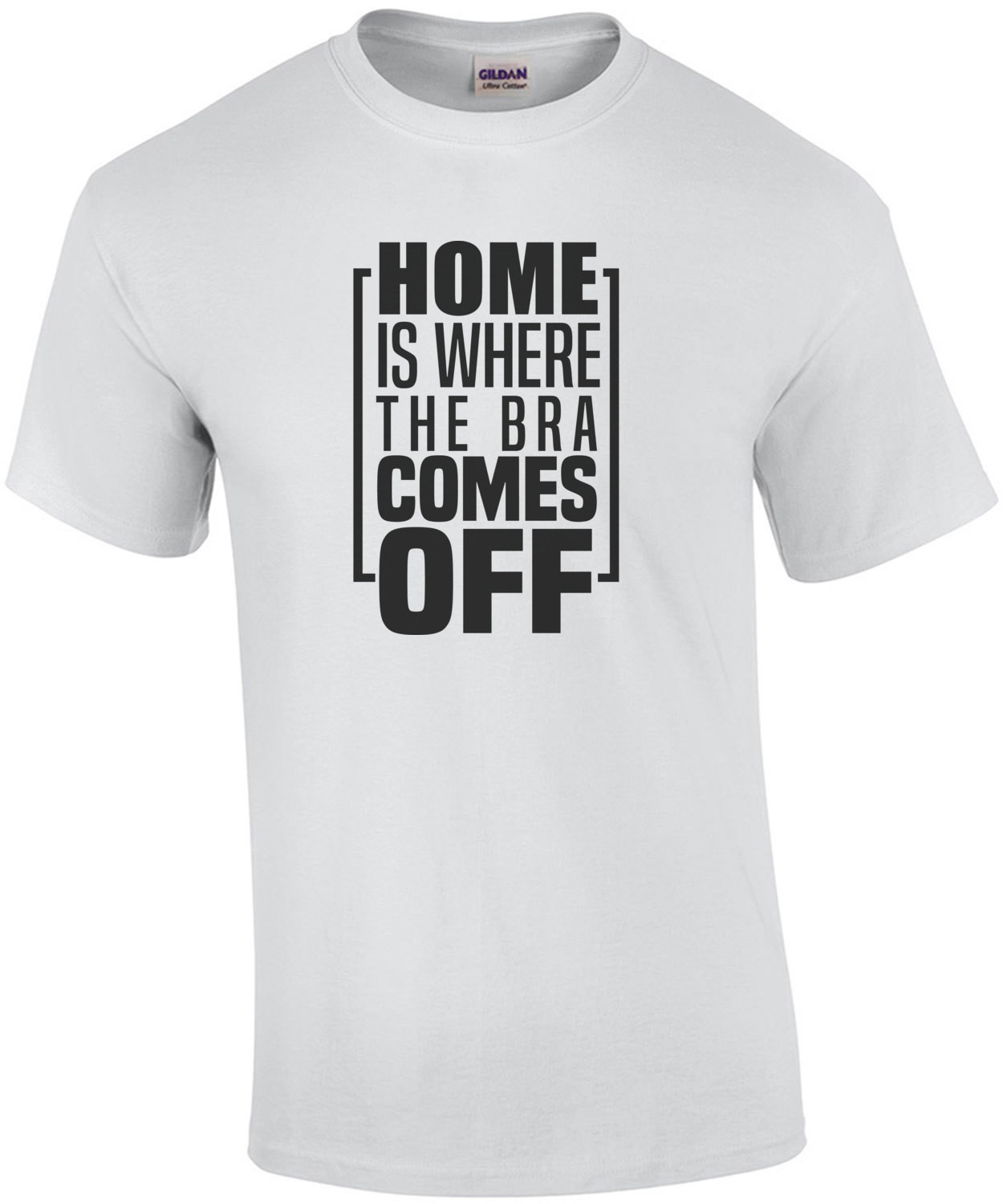 Home is where the bra comes off - funny ladies t-shirt
