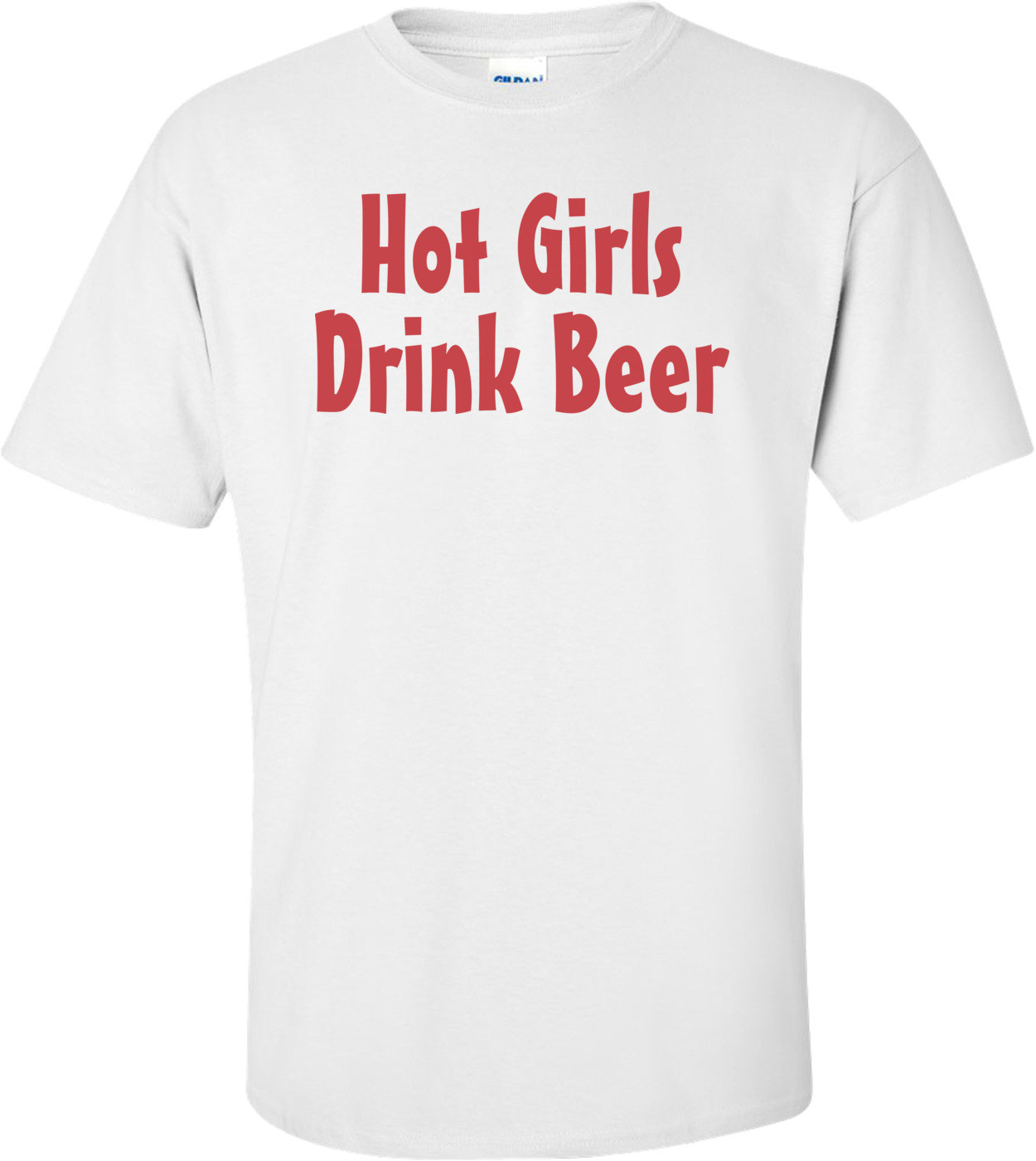 Hot Girls Drink Beer T-shirt