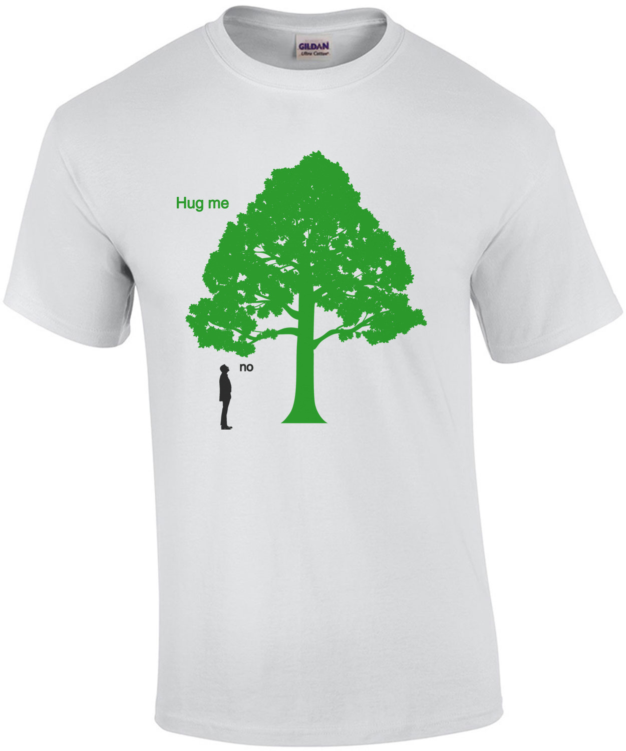 Hug me - No. Anti environmentalist t-shirt