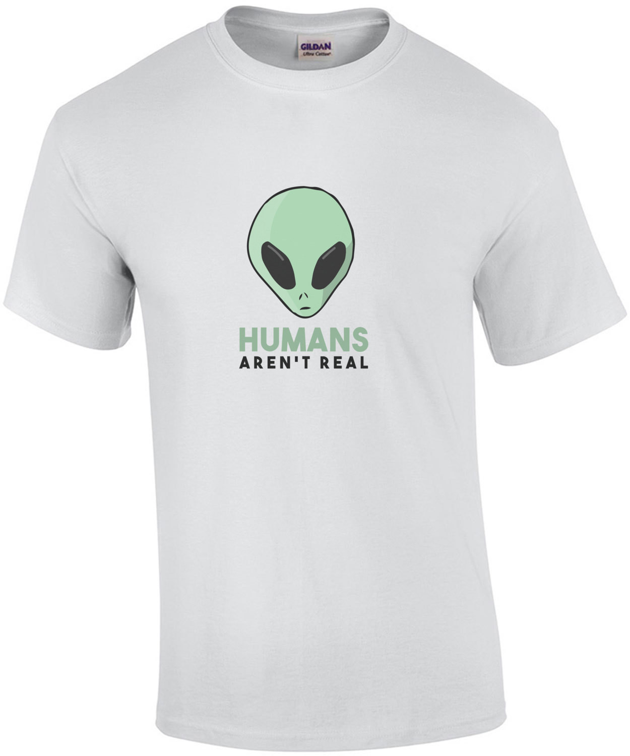 Humans Arent Real Funny Alien T-Shirt