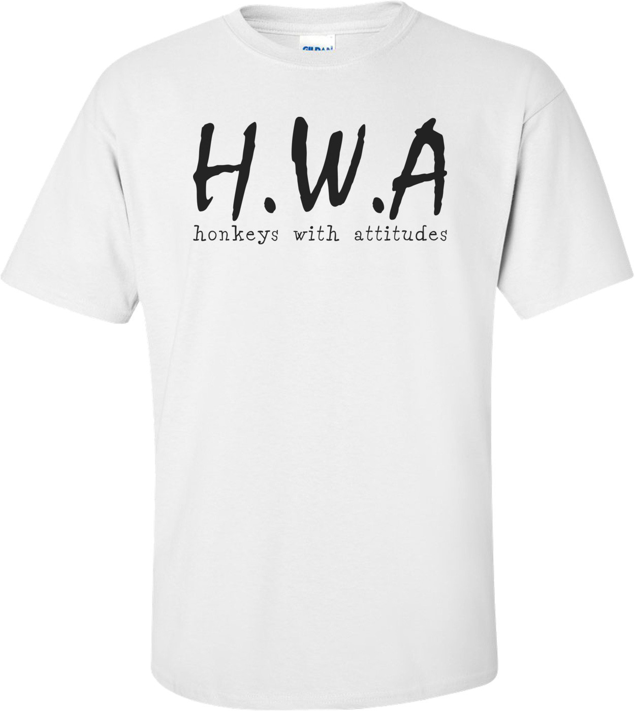 Hwa - Honkeys With Attitude Funny Shirt