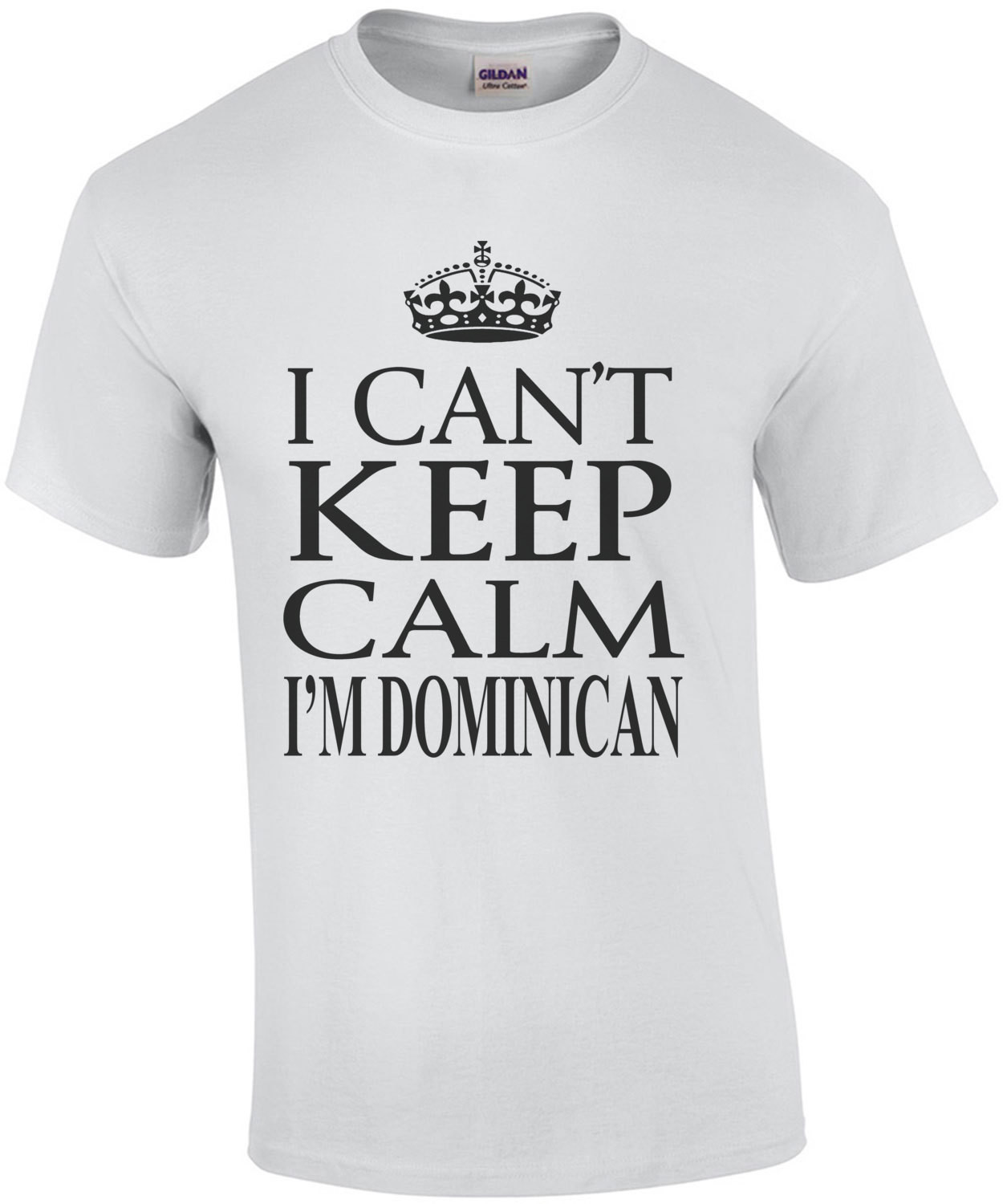 I Cant Keep Calm I'm Dominican T-Shirt