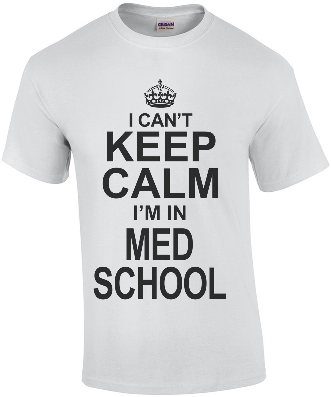 I Cant Keep Calm I'm In Med School T-Shirt