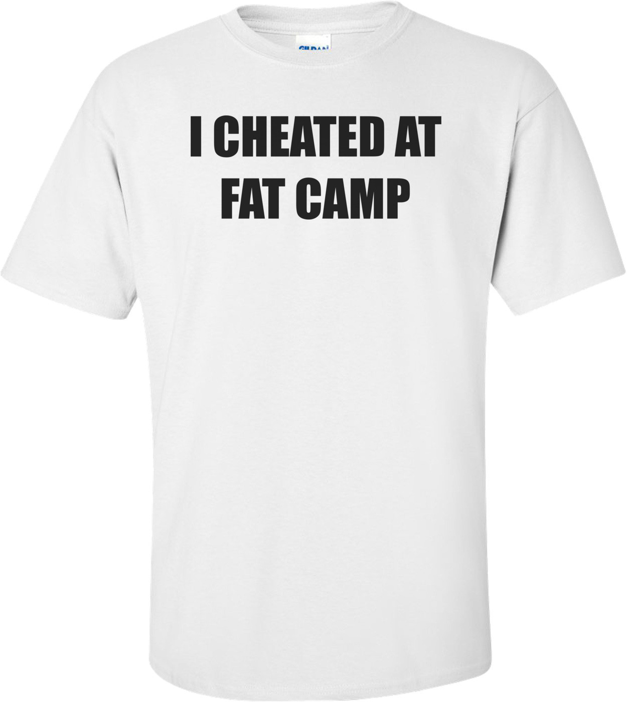 I CHEATED AT FAT CAMP Shirt