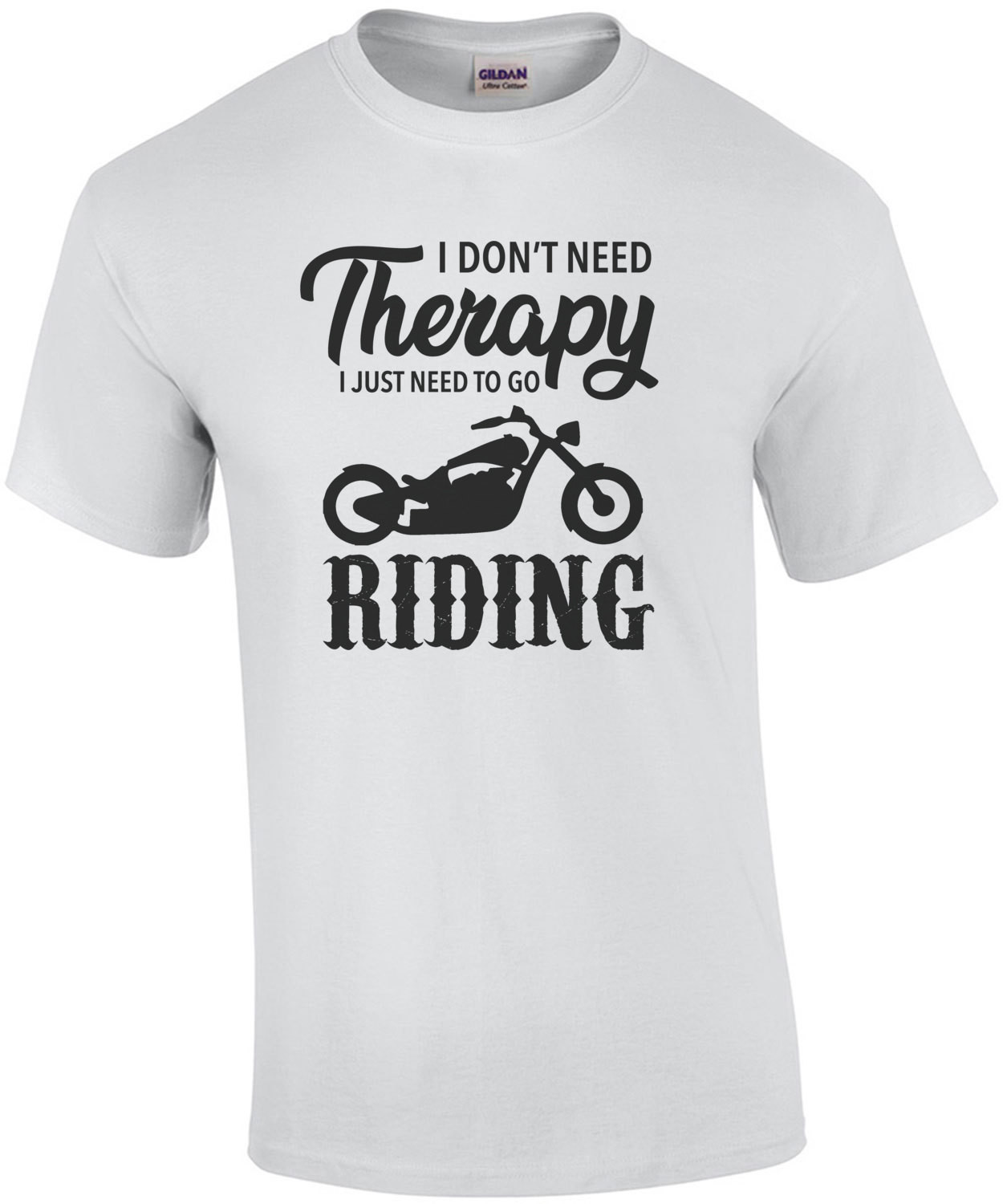 I don't need therapy - I just need to go riding - biker / motorcycle t-shirt