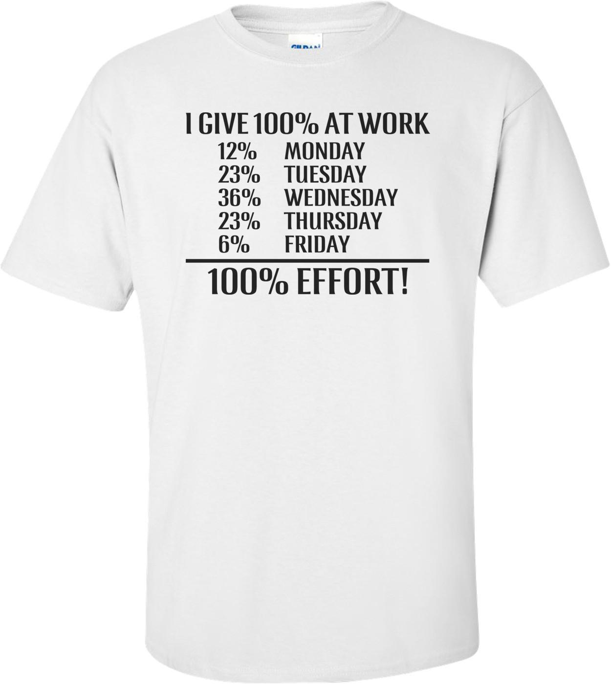 I Give 100% At Work Shirt