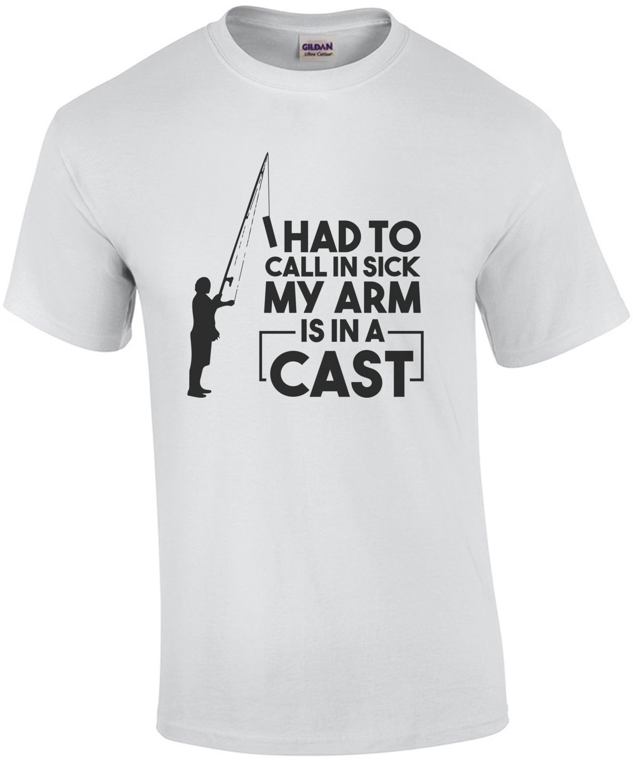 I had to call in sick my arm is in a cast - funny fishing t-shirt