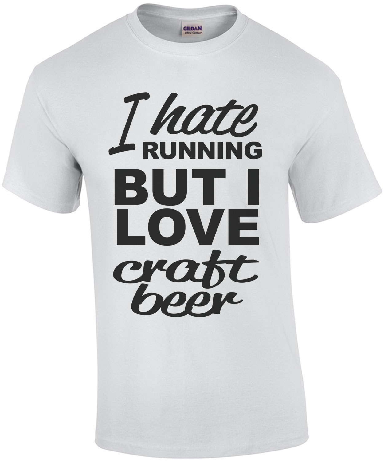 I Hate Running But I Love Craft Beer T-Shirt