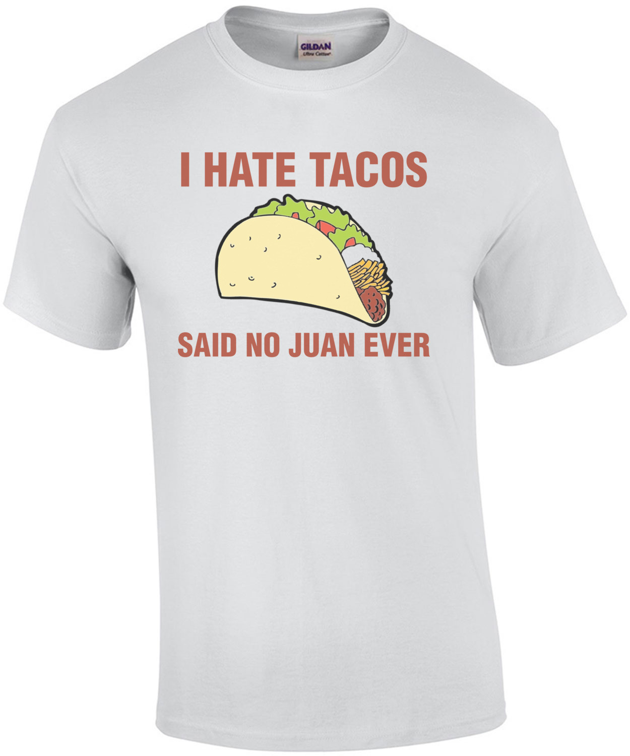I Hate Tacos, Said No Juan Ever Shirt