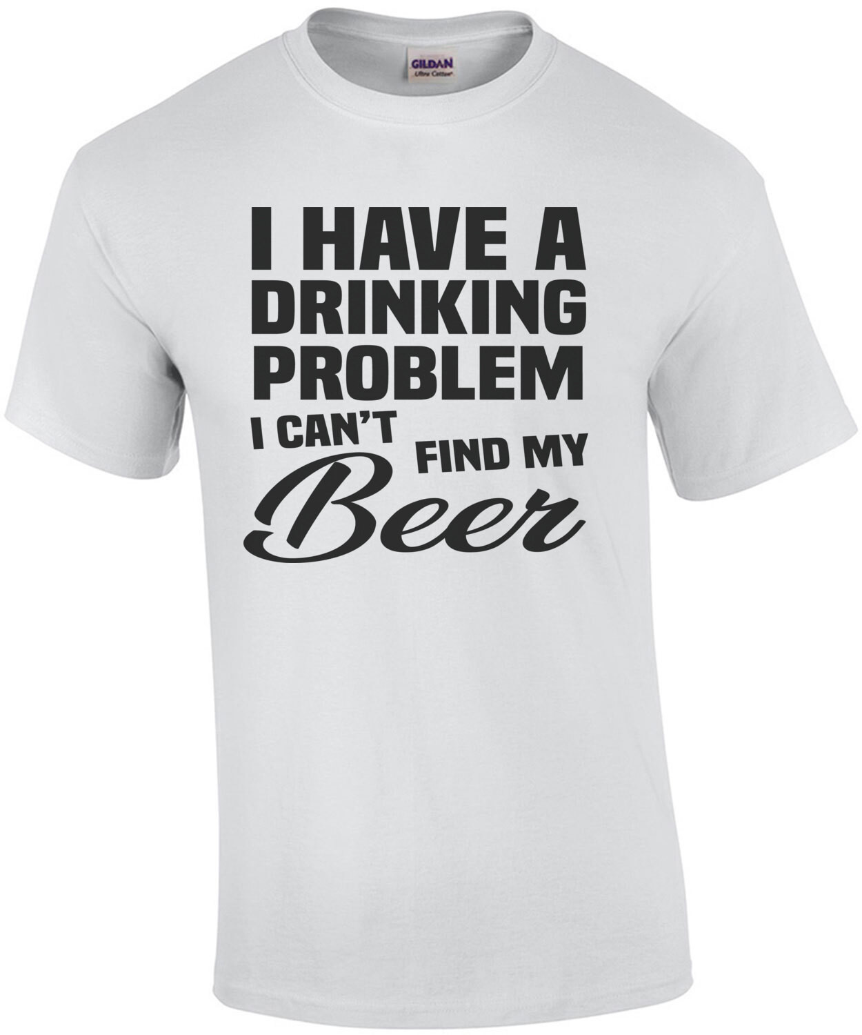 I have a drinking problem - I can't find my beer - funny beer t-shirt