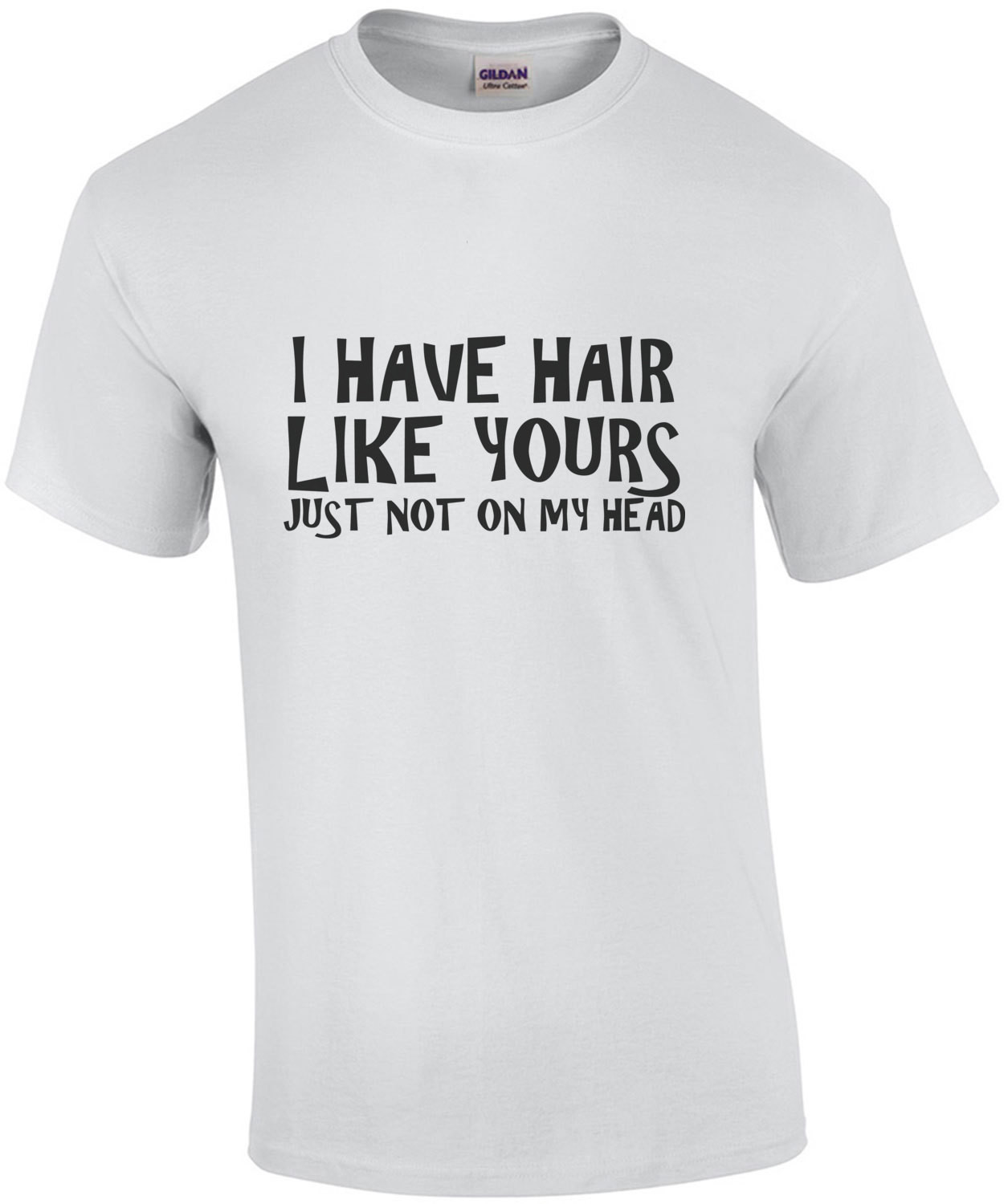 I have hair like yours - just not on my head - bald t-shirt