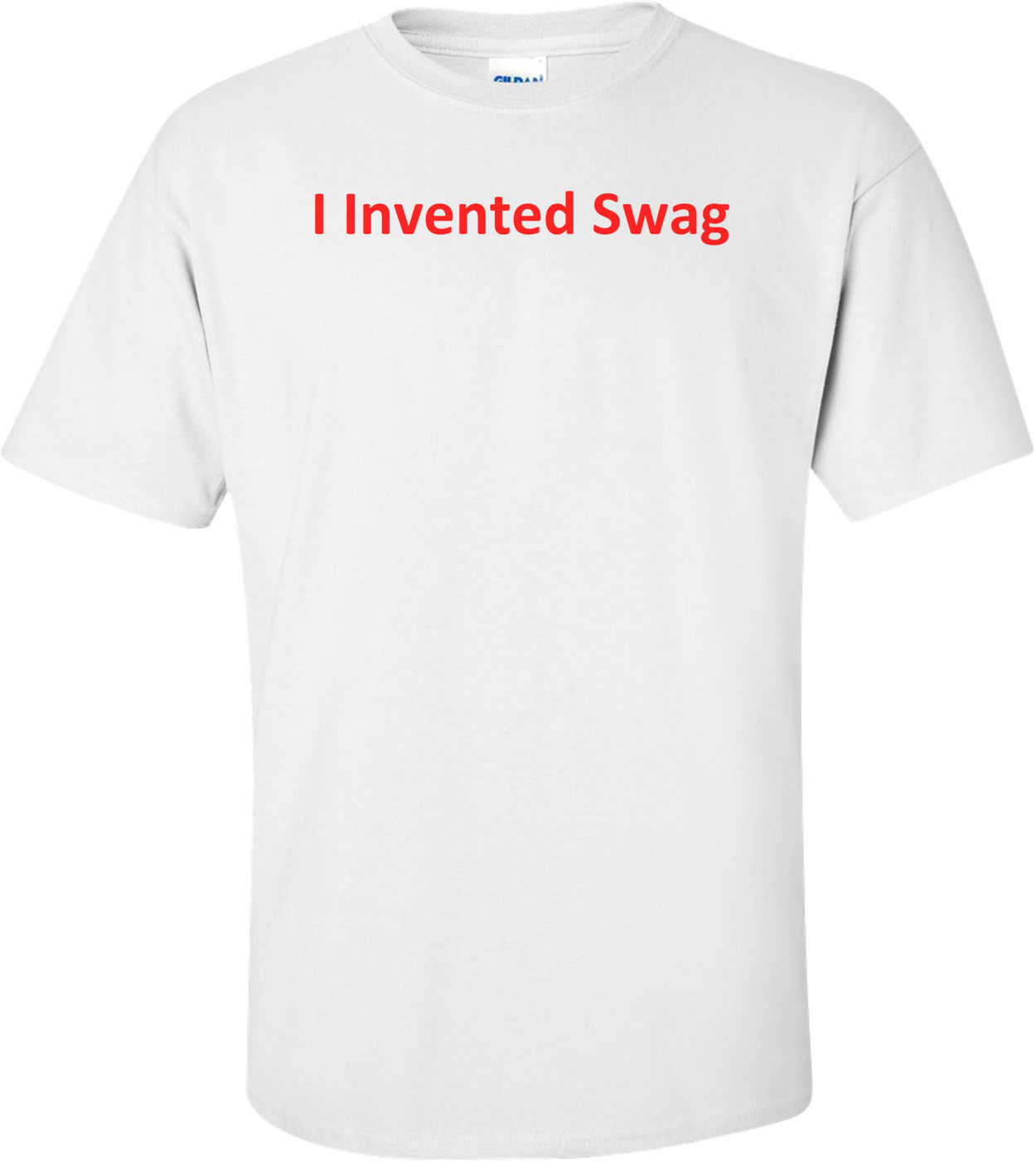 I Invented Swag Shirt
