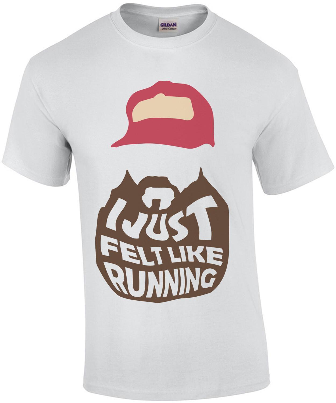 I just felt like running - Forest Gump - 90's T-Shirt