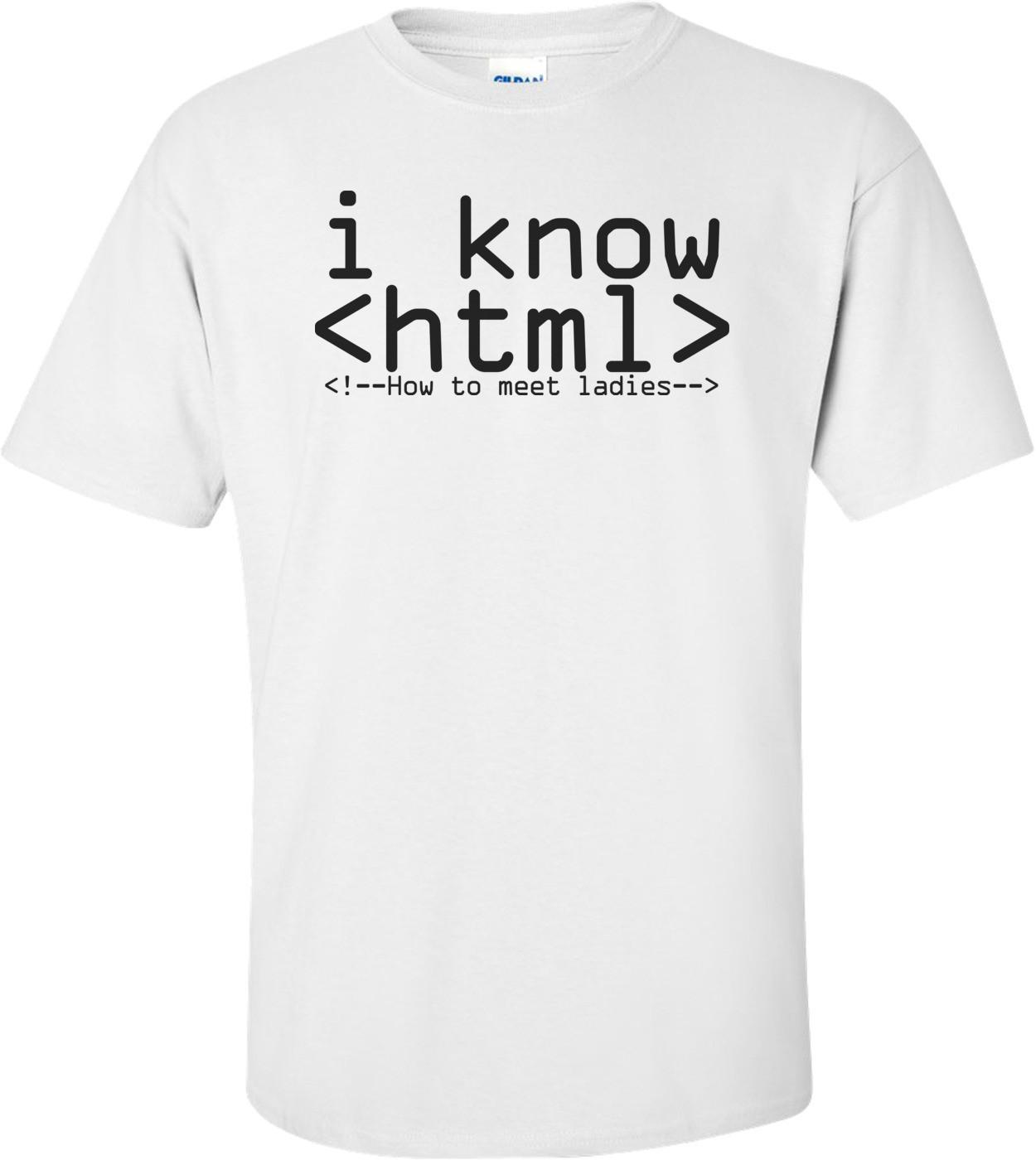 I Know HTML Funny Nerd T-shirt