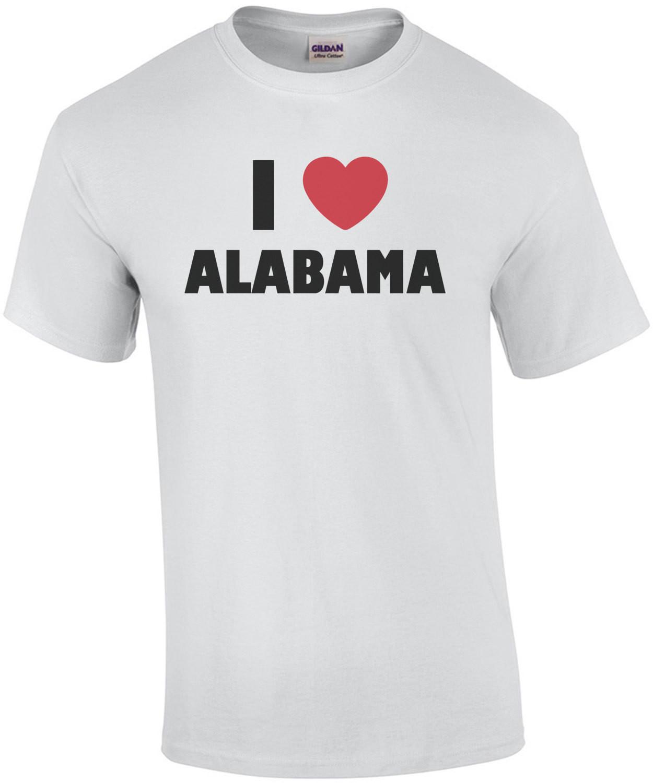 I love alabama - alabama t-shirt