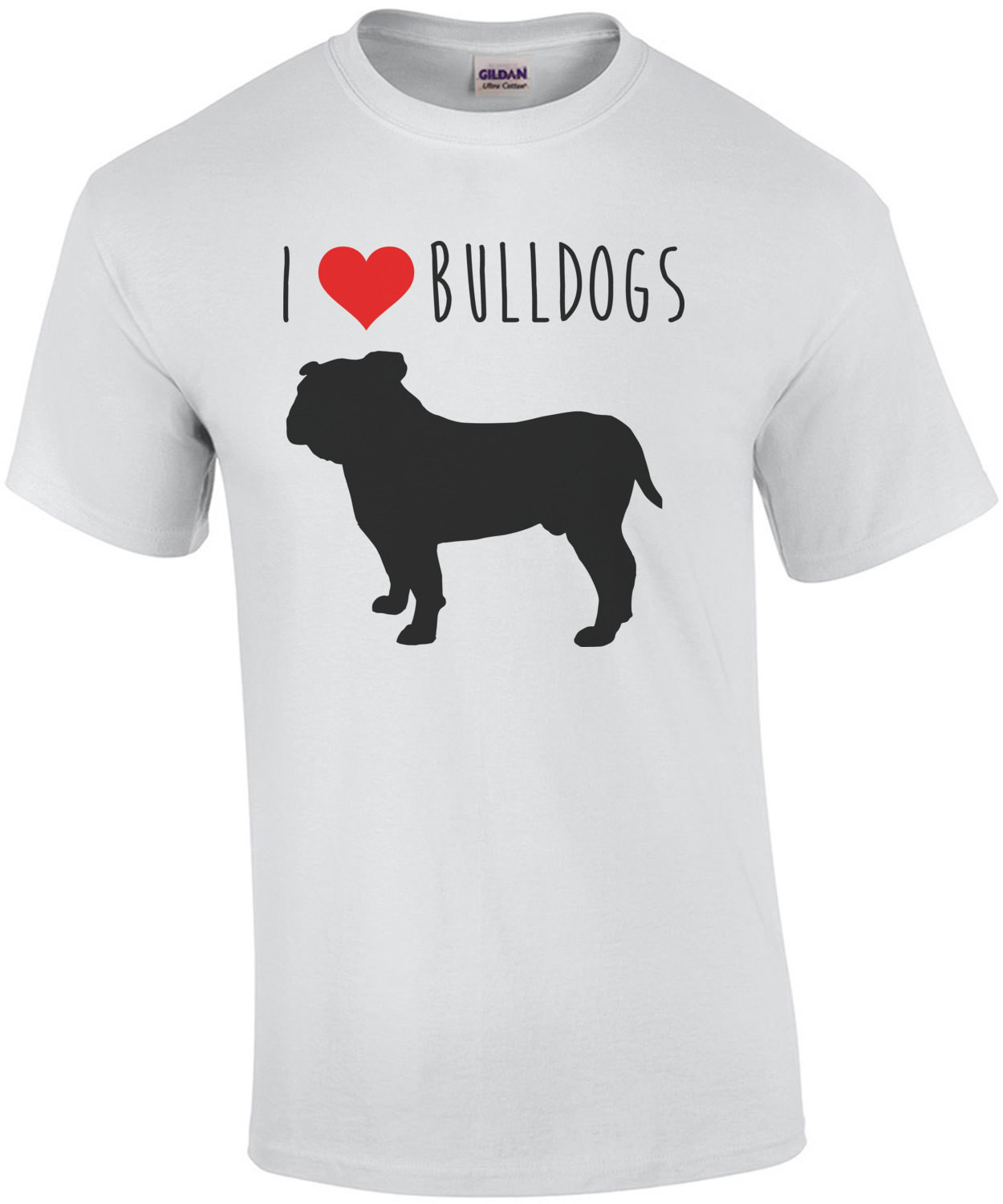 I love bulldogs - bulldog t-shirt