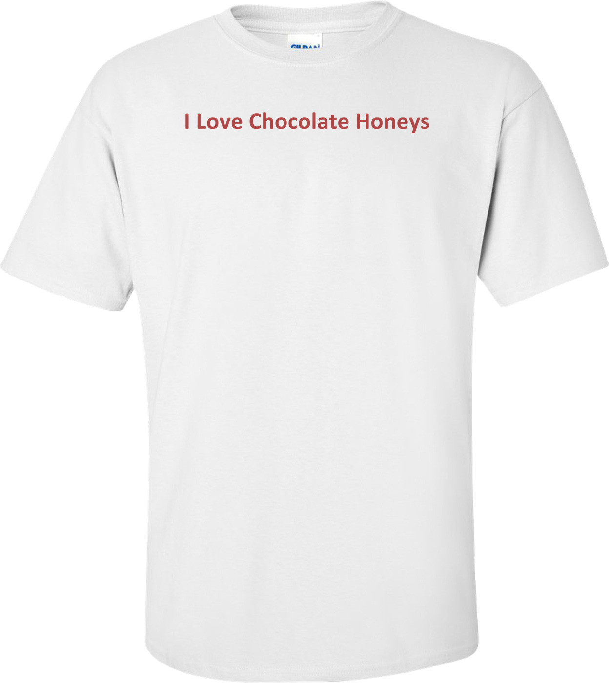 I Love Chocolate Honeys T-Shirt