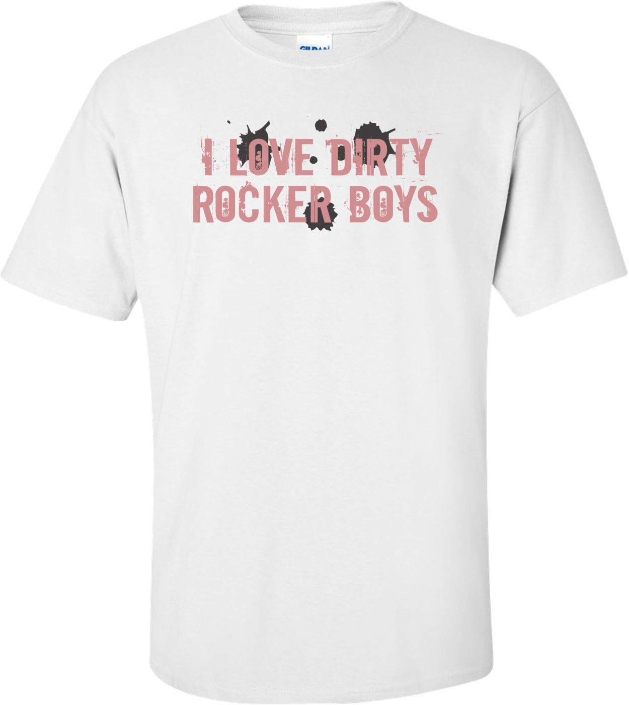 I Love Dirty Rocker Boys T-Shirt