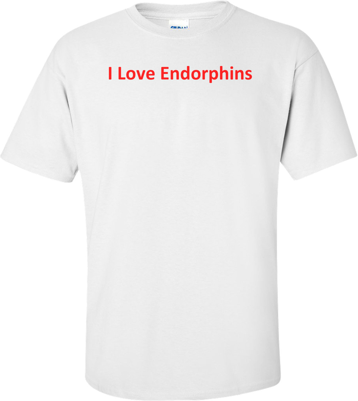 I Love Endorphins T-Shirt