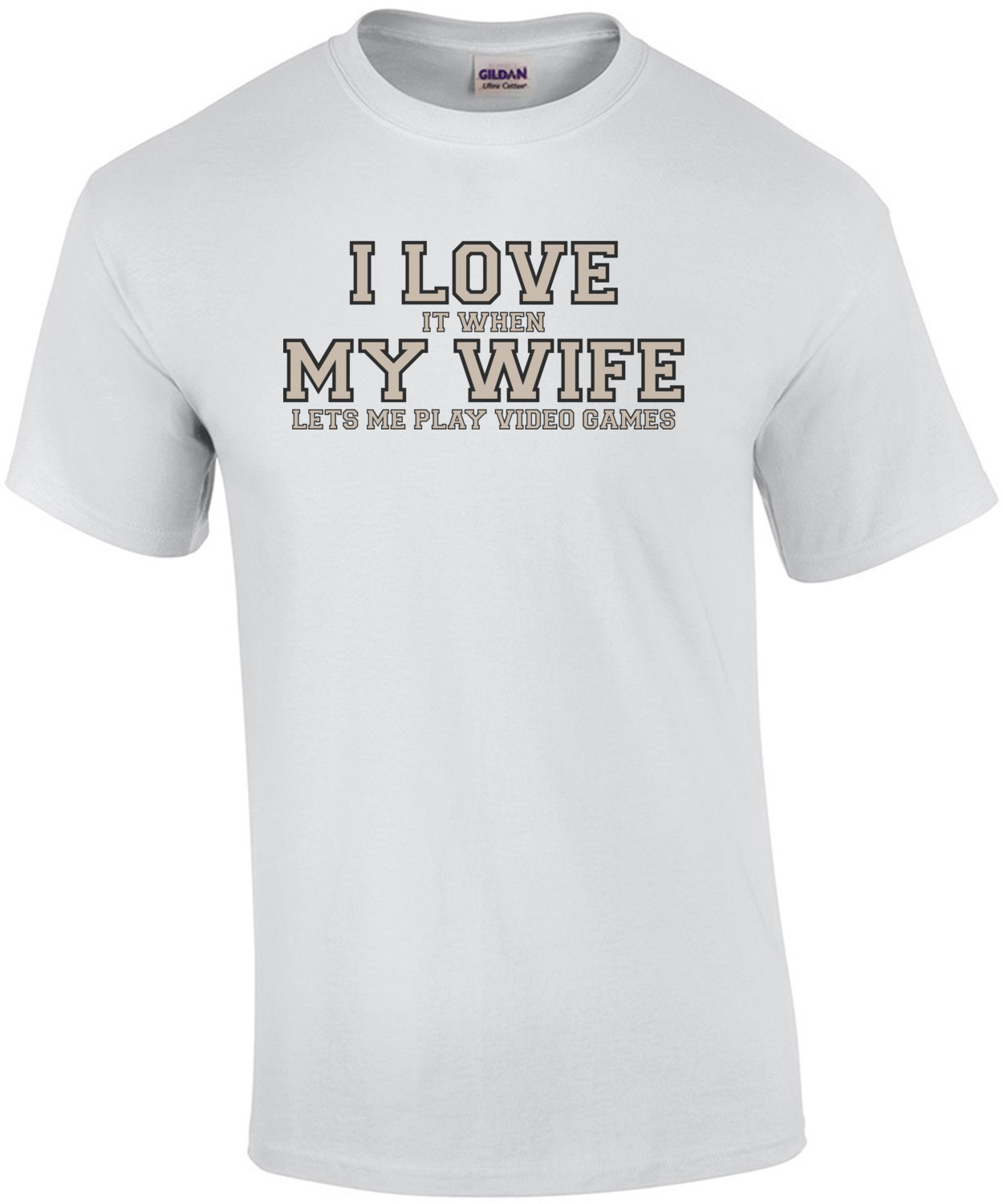 I love it when my wife lets me play video games - Funny T-Shirt