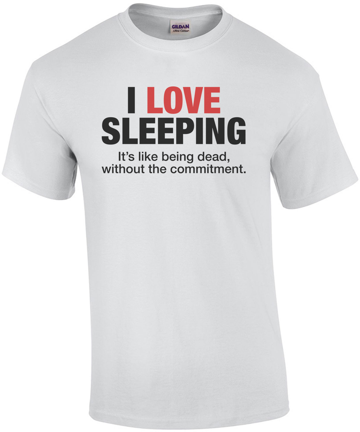 I Love Sleeping, It's Like Being Dead T-Shirt