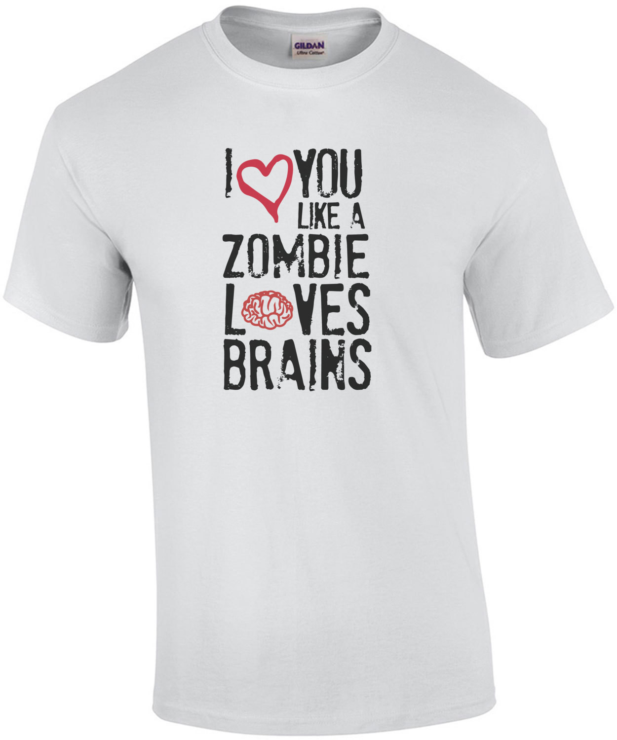 I love you like zombies love brains. Funny T-Shirt