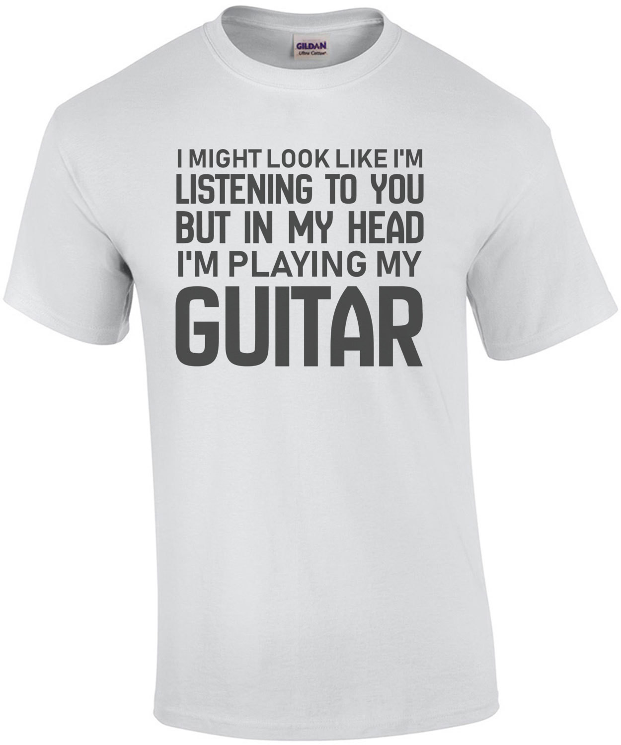 I might look like im listening to you but in my head I'm playing my guitar - funny guitar t-shirt