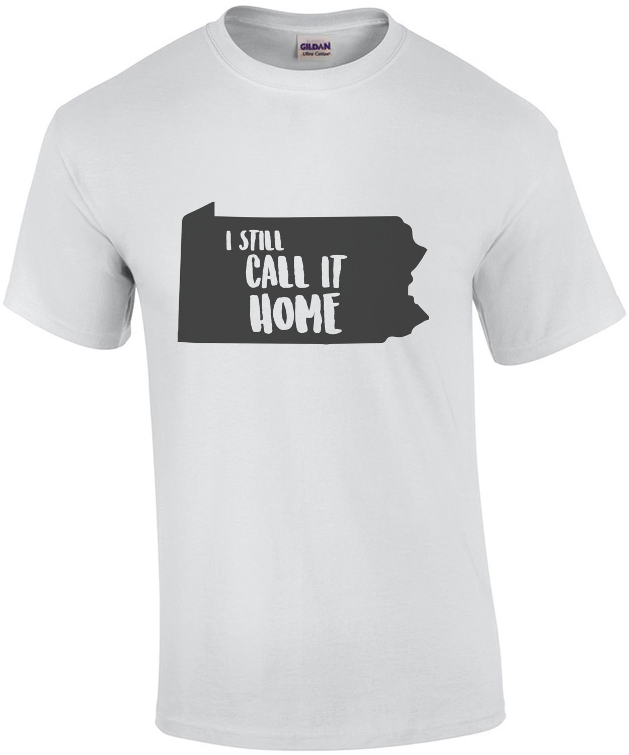 I still call it home - Pennsylvania T-Shirt