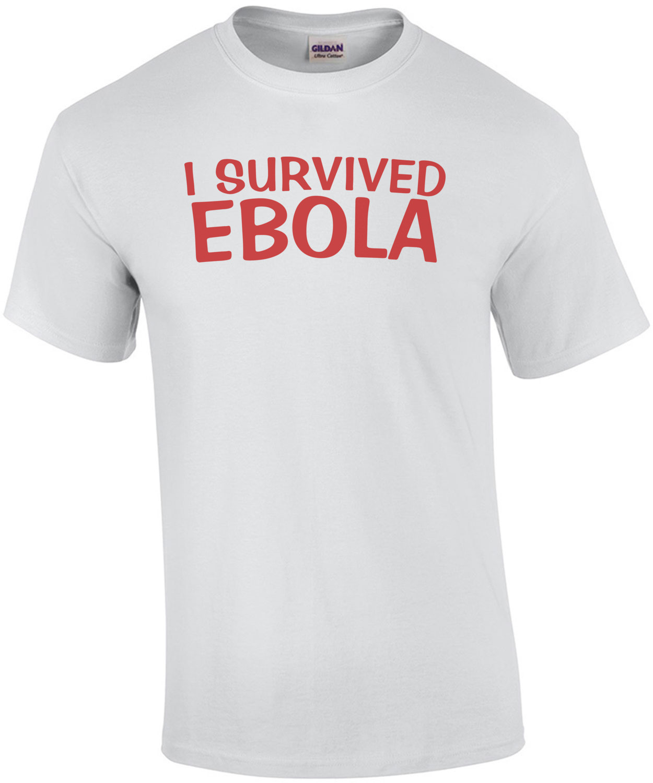 I Survived Ebola T-Shirt