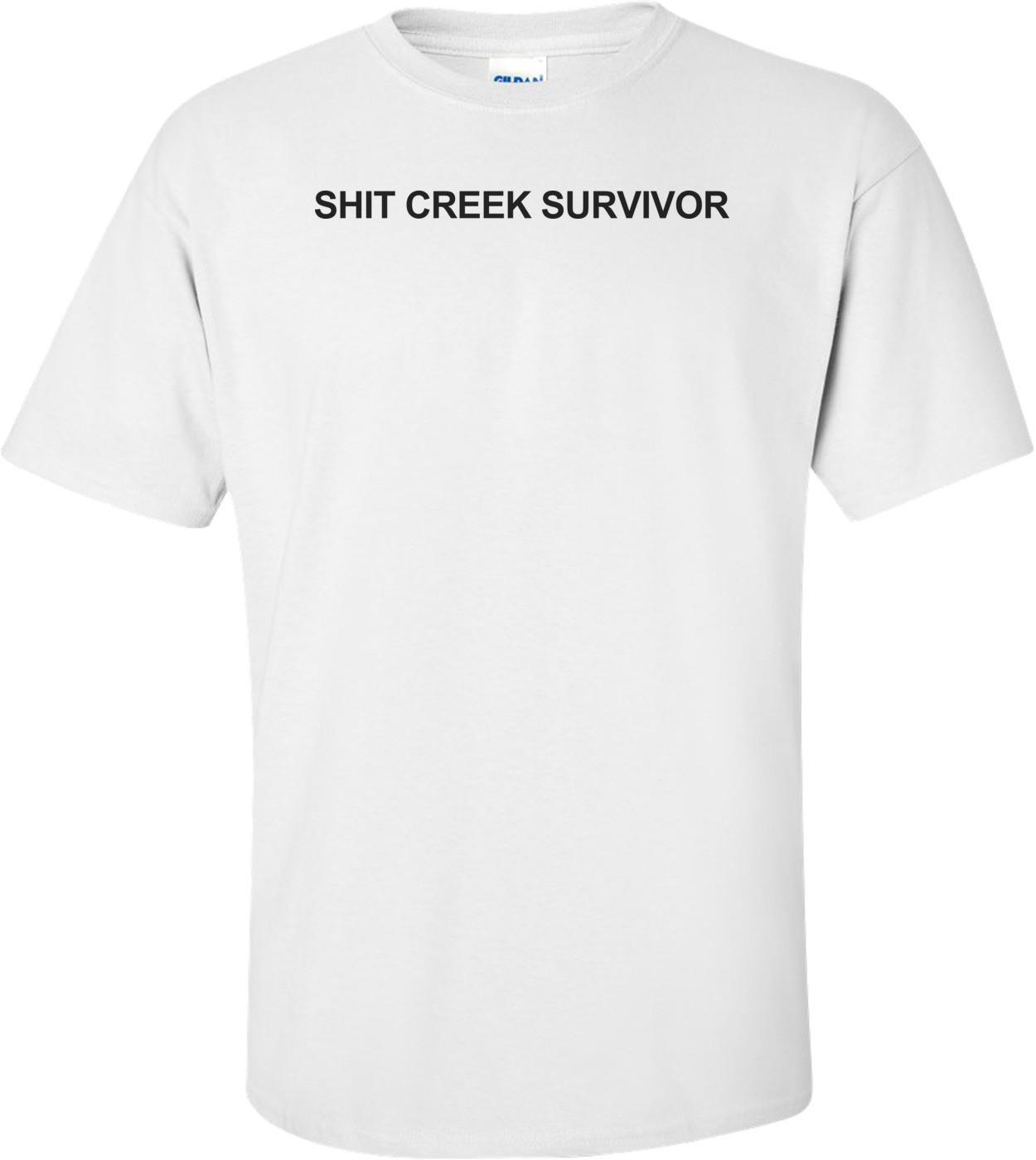 I Survived Shit Creek - Funny T-shirt