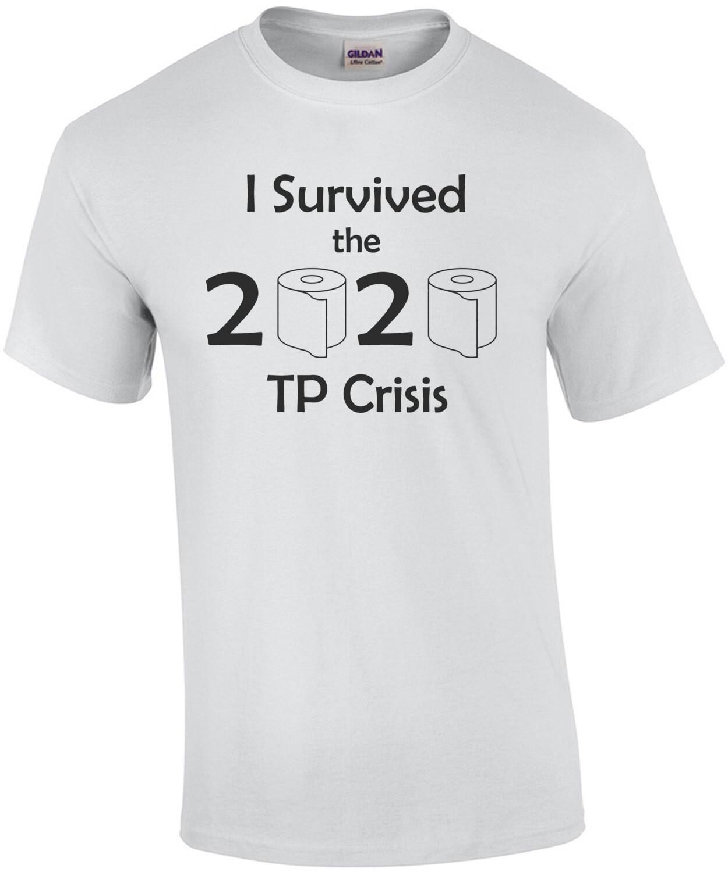 I Survived the 2020 TP Crisis Funny Coronavirus Shirt