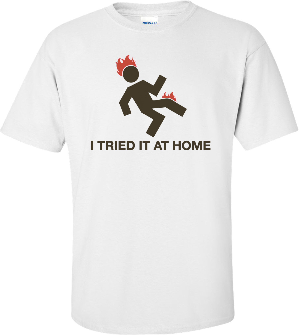 I Tried It At Home Shirt