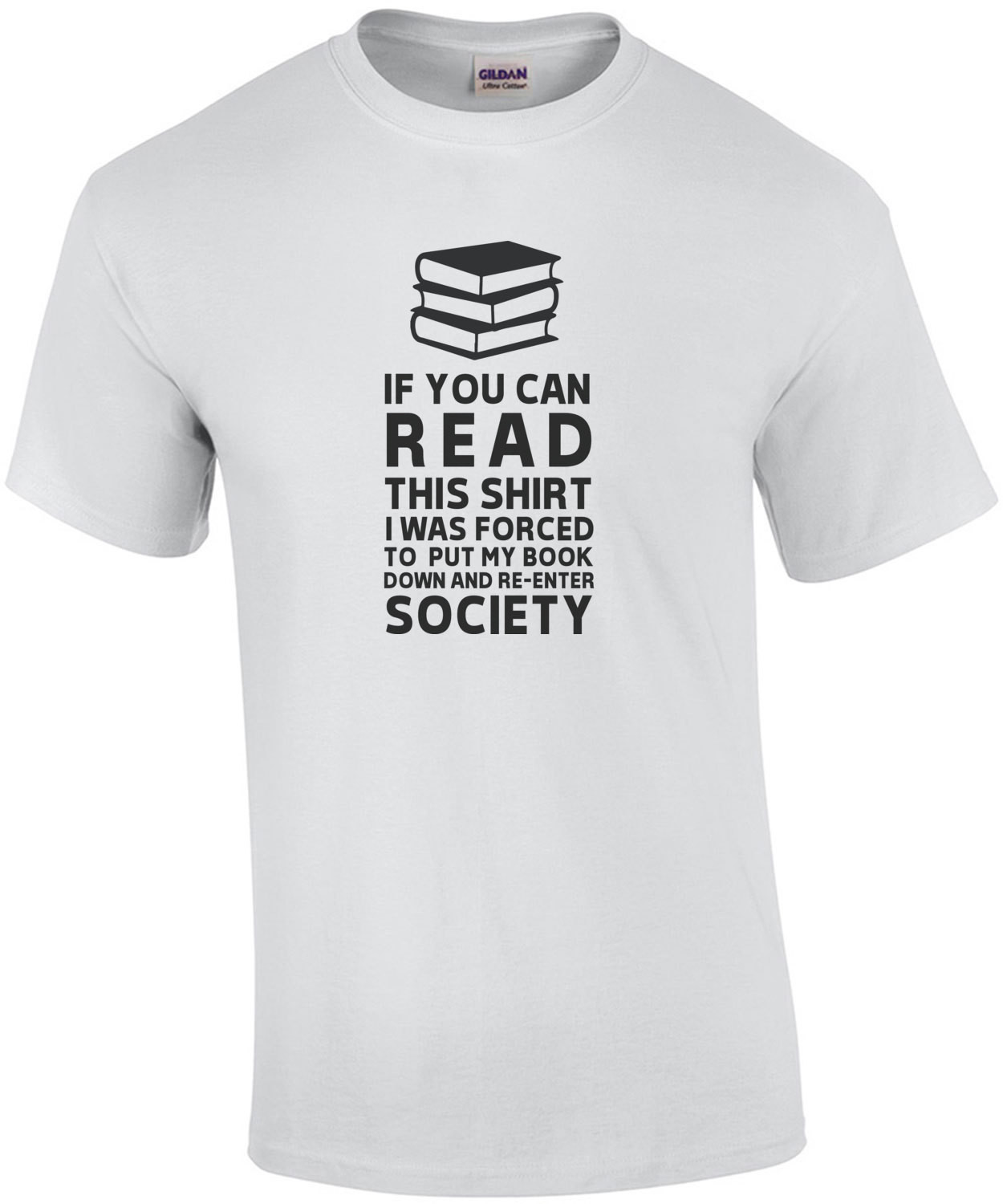 If you can read this shirt I was forced to put my book down and re-enter society - funny book worm t-shirt - funny reading shirt