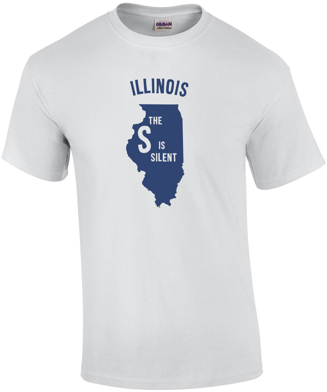 Illinois - the S is Silent - Illinois T-Shirt