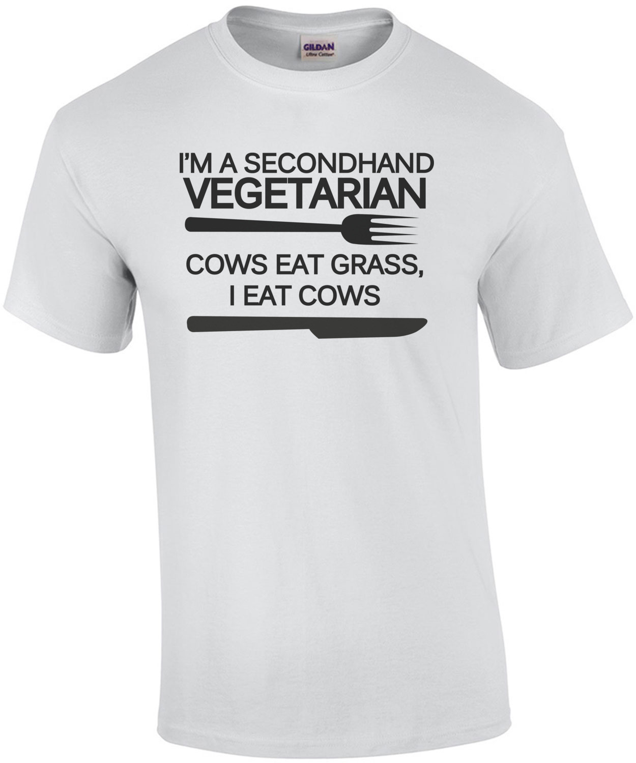 I'm a secondhand vegetarian. Cows eat grass, I eat cows. Funny T-Shirt