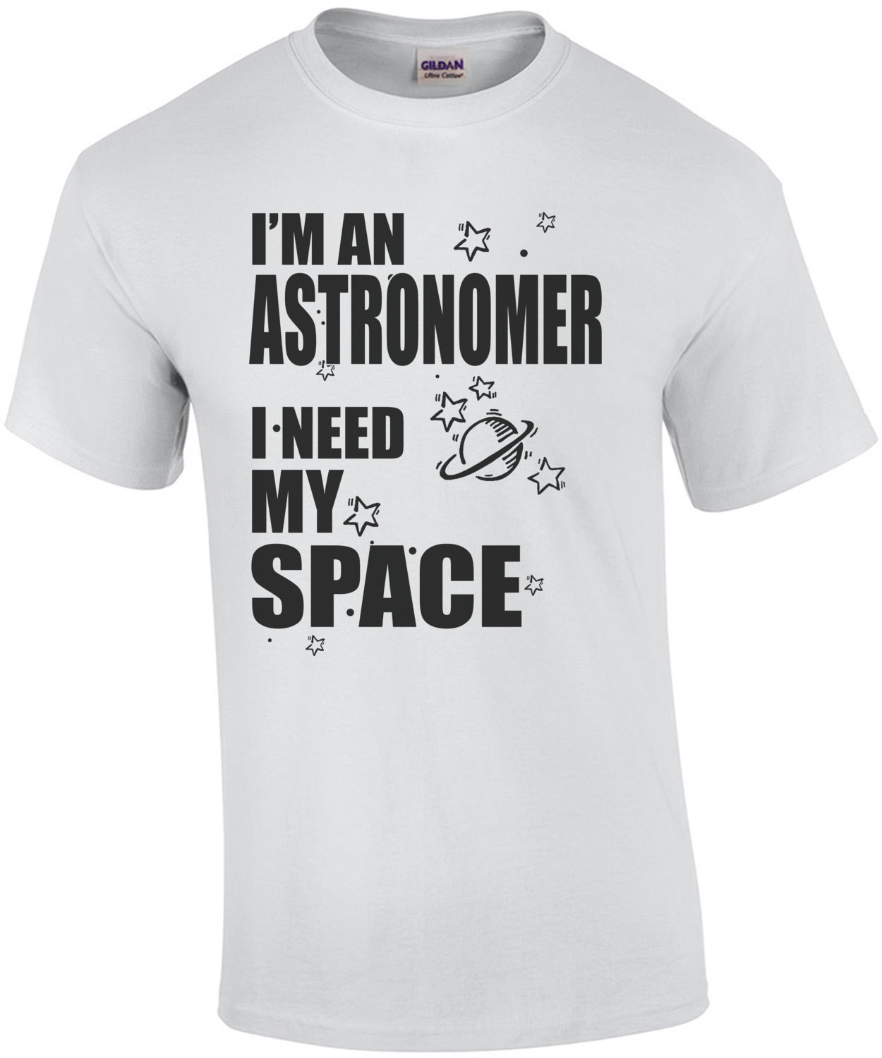 I'm An Astronomer I Need My Space T-Shirt