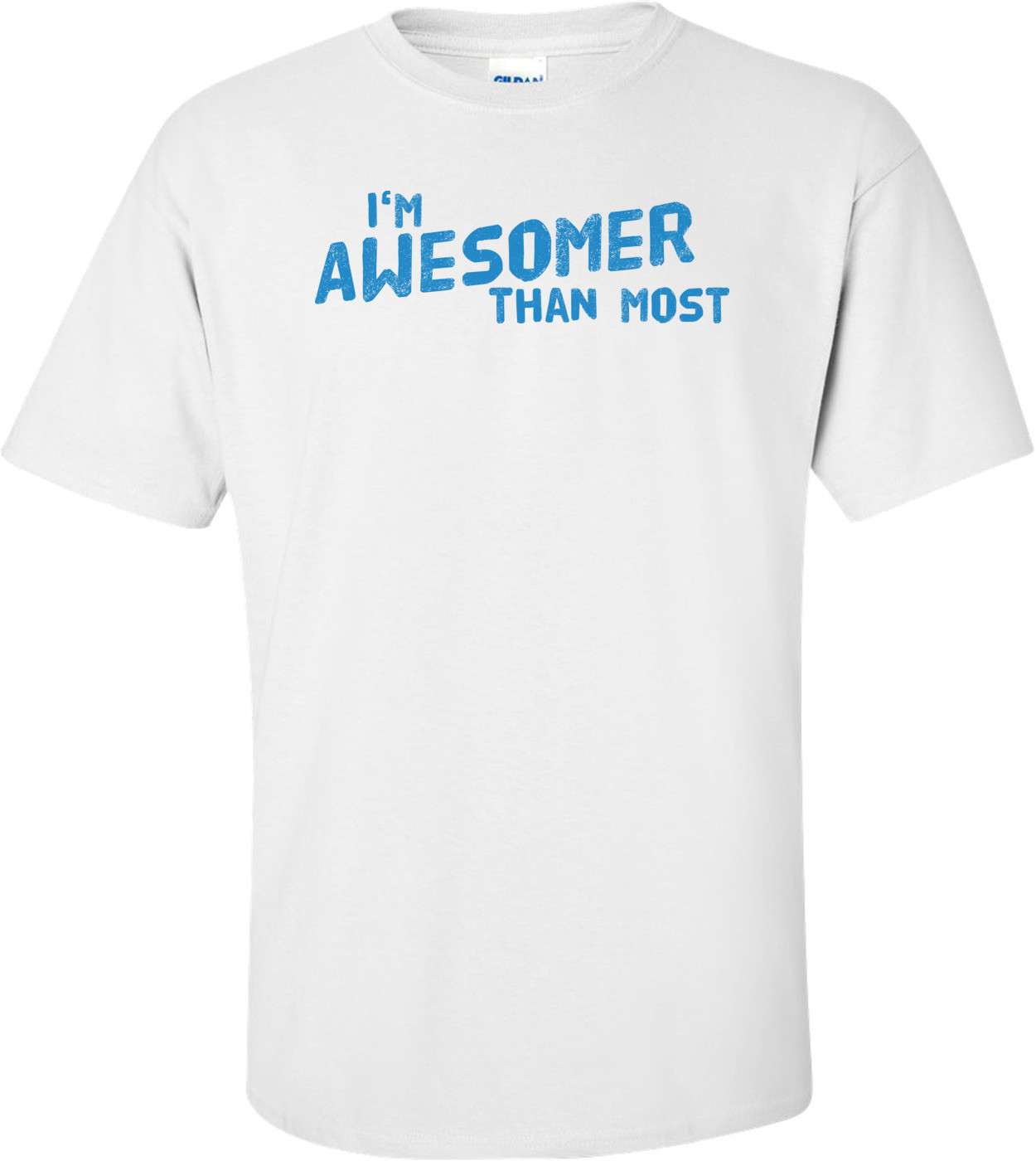 I'm Awesomer Than Most T-shirt