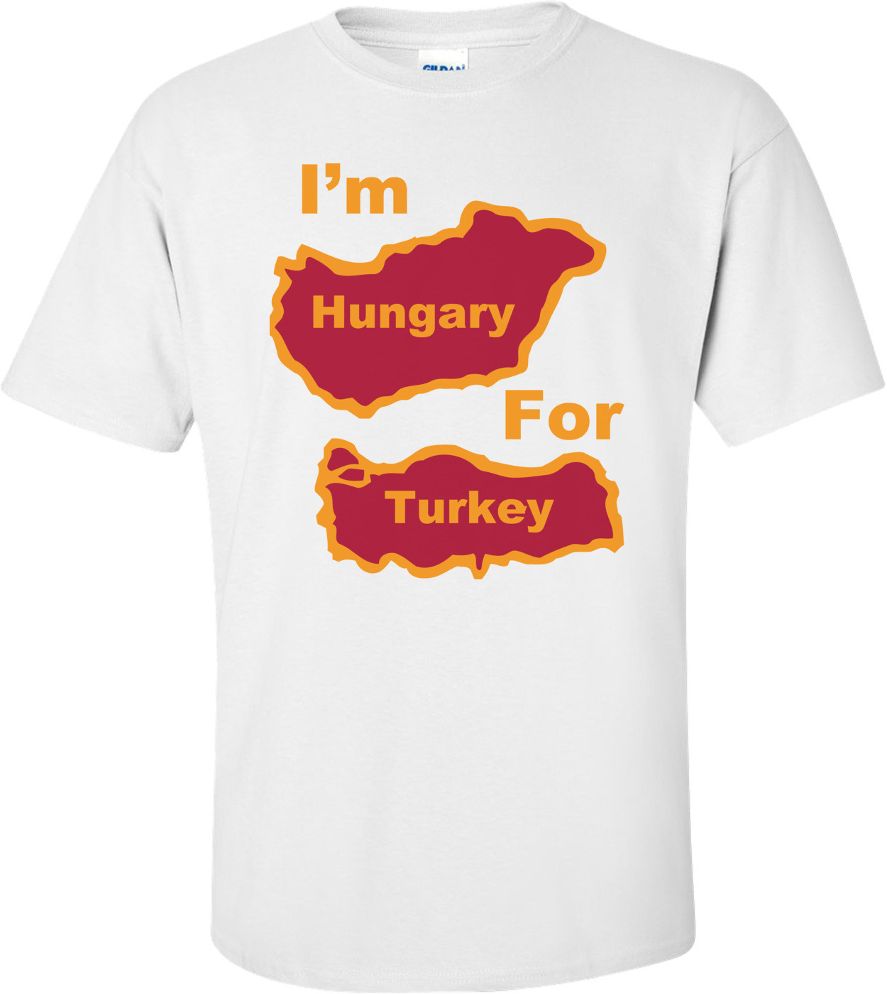 I'm Hungary For Turkey - funny thanksgiving T-shirt